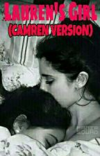 Lauren's Girl (Camren) (18+) by Loveshine6
