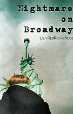 Nightmare on Broadway (California Dreaming Sequel) by LilyRedRidingHood