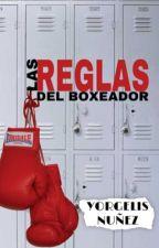 LAS REGLAS DEL BOXEADOR.. by yorgelis98