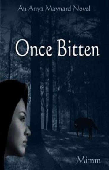 Once Bitten (An Anya Maynard Novel)