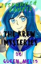 The Krew Mysteries by QUEEN_MEL15