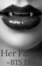 ~BTS FF~ Her Fangs by Candy_the_Gamer