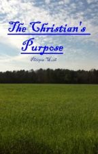 The Christian's Purpose by Philipia