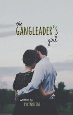 the gang leaders girl by lvlyadeline