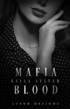 Mafia Blood 💘 by KaylaSilverOfficial