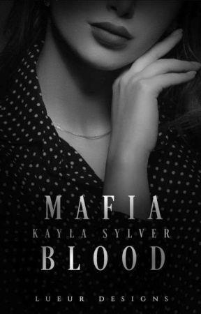 Mafia Blood [ONGOING] by KaylaSilverOfficial