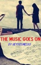The Music Goes On by Heyyitsmeexo