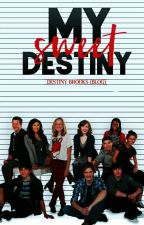 My sweet Destiny [BLOG]. by xDestinyBrooksx