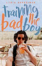 Training the Bad Boy [ON HOLD] by lydiahephzibah