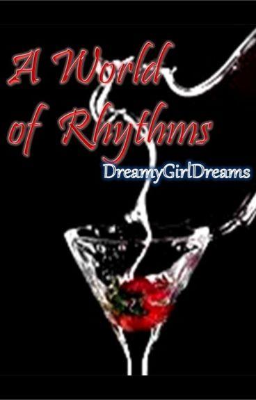 The World of Rhythms by DreamyGirlDreams