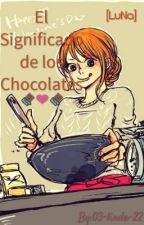 El Significado de los Chocolates (One-short) [LuNa] by 03-linda-22