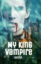 My King Vampire (HIATUS) by illyzha02