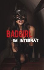 Badgirl im Internat ✔ by MrsRebell15