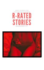 R-Rated Stories by dadddddyyy-