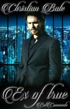 Ex of true | Christian Bale by -EatComments