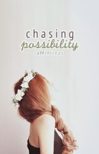 Chasing Possibility by affiniteas