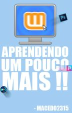 APRENDENDO UM POUCO MAIS !! by Macedo2315