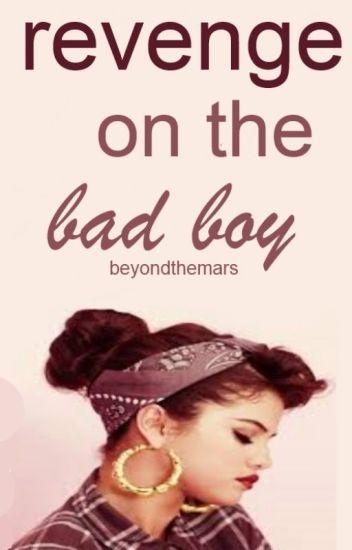 Revenge On The Bad Boy