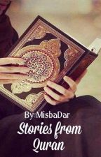Stories from Quran ✔ by MisbaDar