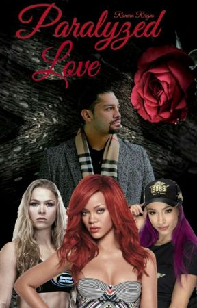 Paralyzed Love (Roman Reigns) by TeranceCollins