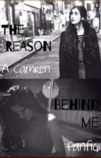 Camren: The Reason Behind Me by wwake_me_upp