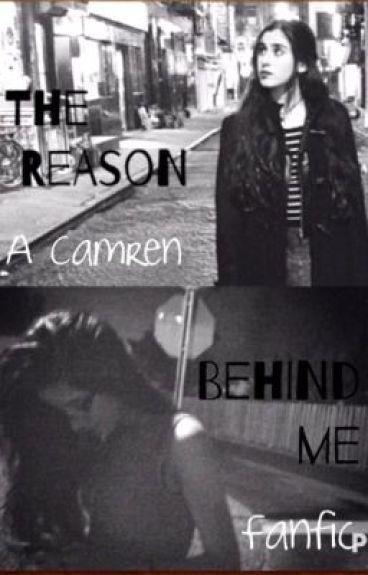 Camren: The Reason Behind Me
