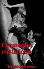 EL AMANTE MISTERIOSO by Erotikakarenc