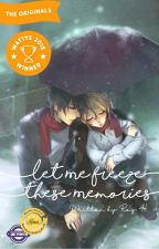 Let Me Freeze these Memories [END] by Rayhidayata