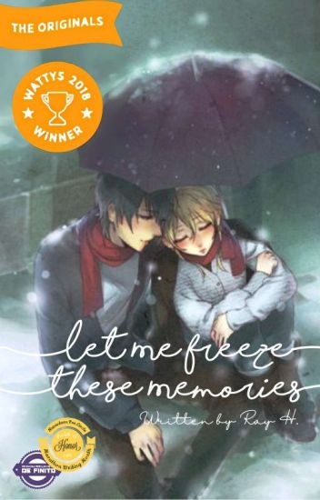 Let Me Freeze these Memories [END]