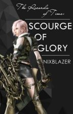 The Records of Time: Scourge of Glory by nixblazer