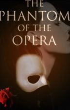 Phantom of the Opera by TheVoicesWontLeave