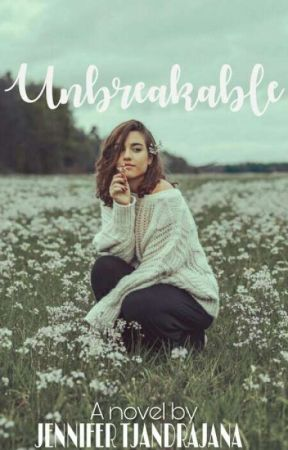 Unbreakable by JenniferTjandrajana