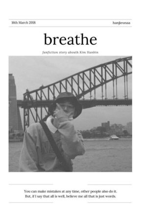 Breathe ; Hanbin ✔ by hanjieunaaa