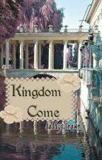 Kingdom Come {S.M} by daddyxShawn