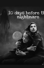 10 days before the nightmare... by Parsha11