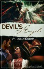 Devil's Angel(WEEKLY UPDATE) by RoseyBloom4