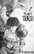 Trash 쓰레기 {Yoonmin} (COMPLETED) by gwilwilethgur