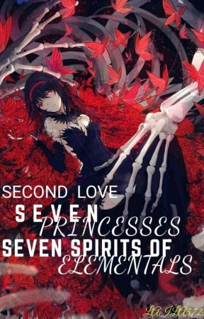 Second Love:Seven Princesses,Seven Spirits Of Elementals [C] by Laila5728
