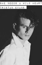 'She needs a wild heart' -  Tristan Evans Story (The Vamps) by stefmcguiness