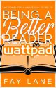 Being a Better Reader on Wattpad by FayLane