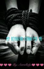 My Boyfriend Kidnapped Me!? by DjGot_Swag
