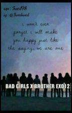 Bad Girls X Brother exo12 by Dewizyx98