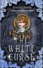 The White Curse (Gazellian Series 2) by VentreCanard