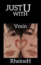 JUST WITH YOU [ Vmin♡](Mpreg♡) by RheineH
