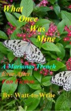 What Once Was Mine (Marianas Trench Ever After Album fanfic) by Watt-to-write