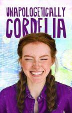 Unapologetically Cordelia  by pres_procrastination