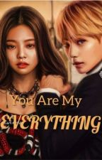 You Are My EVERYTHING (Blackpink Jennie and BTS V Story) by user43613430