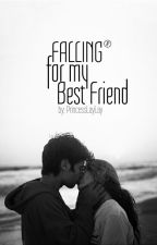 Falling For My Best Friend by __PrincessLayLay