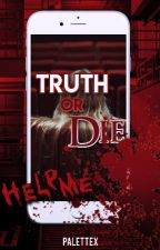 Truth or Die (On-Going) by palettex