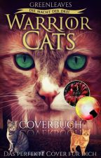 Warrior Cats Coverbuch ||Closed|| by GreenIeaves